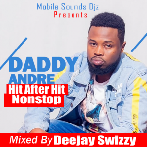 Daddy Andre Hit After Hit Nonstop